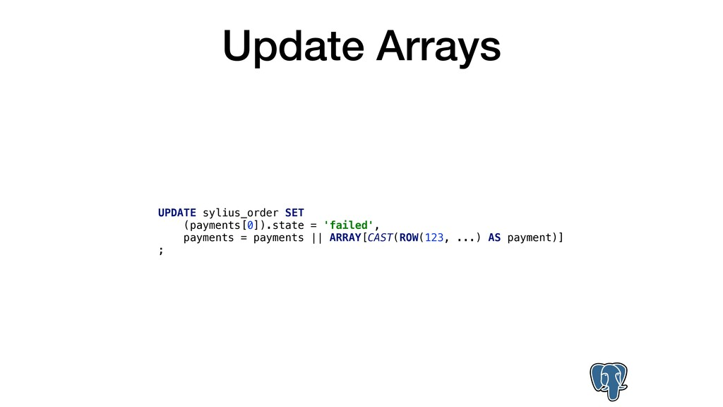 Update Arrays UPDATE sylius_order SET (payments...
