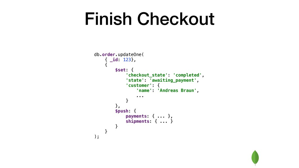 Finish Checkout db.order.updateOne( { _id: 123}...