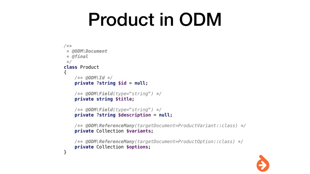 Product in ODM /** * @ODM\Document * @final */ ...