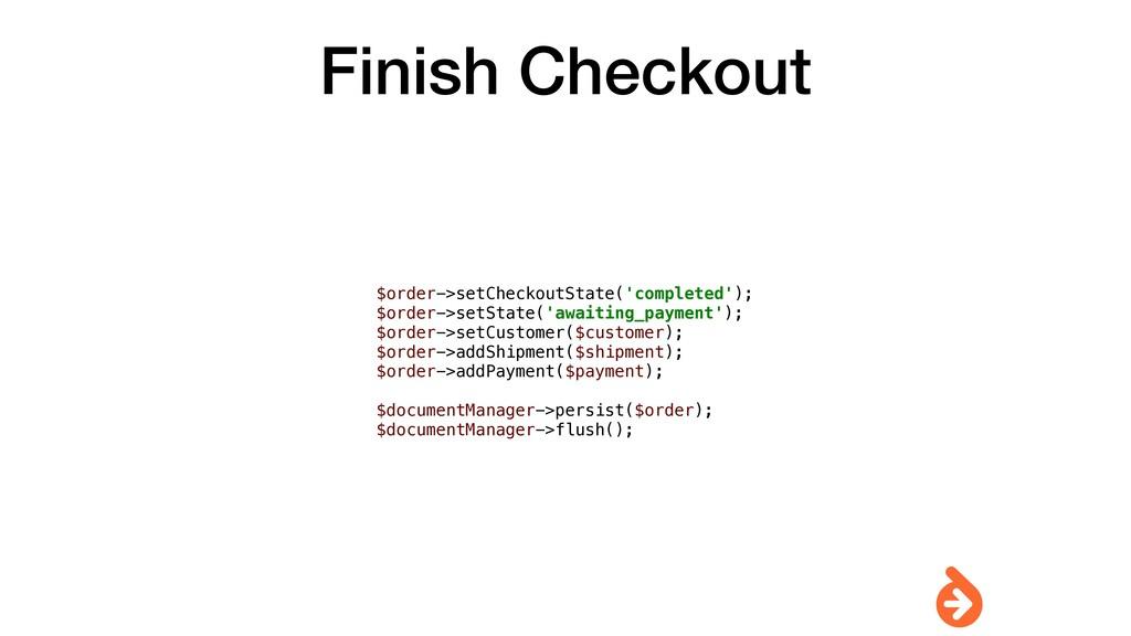 Finish Checkout $order->setCheckoutState('compl...