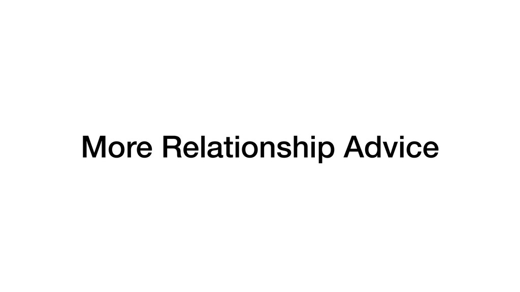 More Relationship Advice