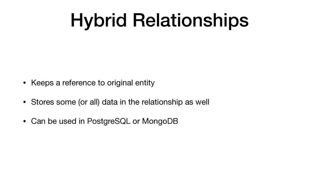 Hybrid Relationships • Keeps a reference to ori...