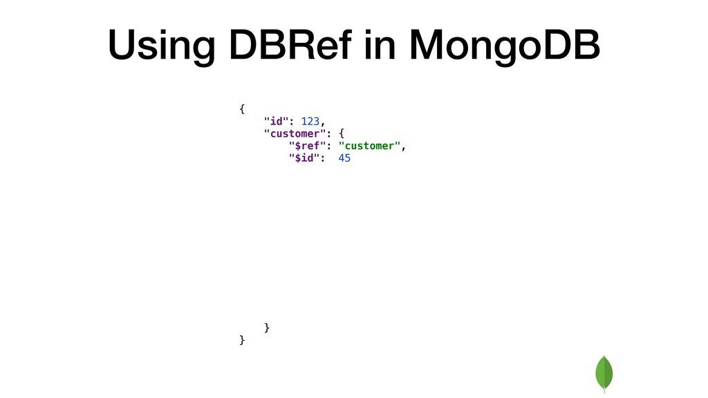 "Using DBRef in MongoDB { ""id"": 123, ""customer"":..."