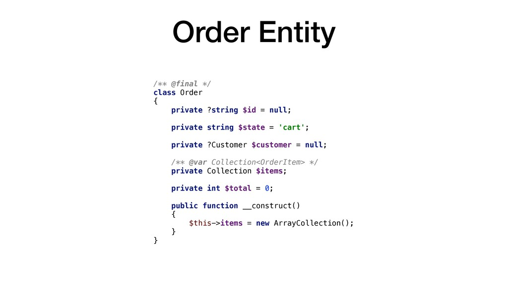 Order Entity /** @final */ class Order { privat...