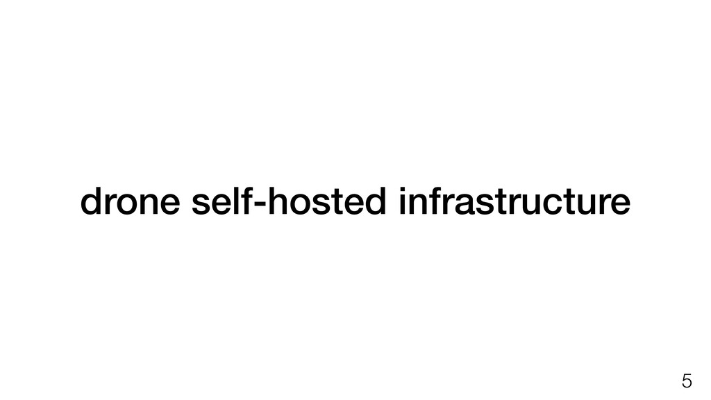 drone self-hosted infrastructure !5