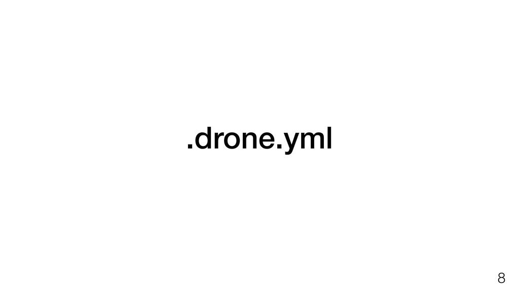 .drone.yml !8