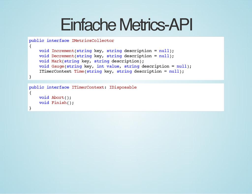 Einfache Metrics-API p u b l i c i n t e r f a ...