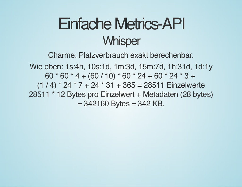 Einfache Metrics-API Whisper Charme: Platzverbr...