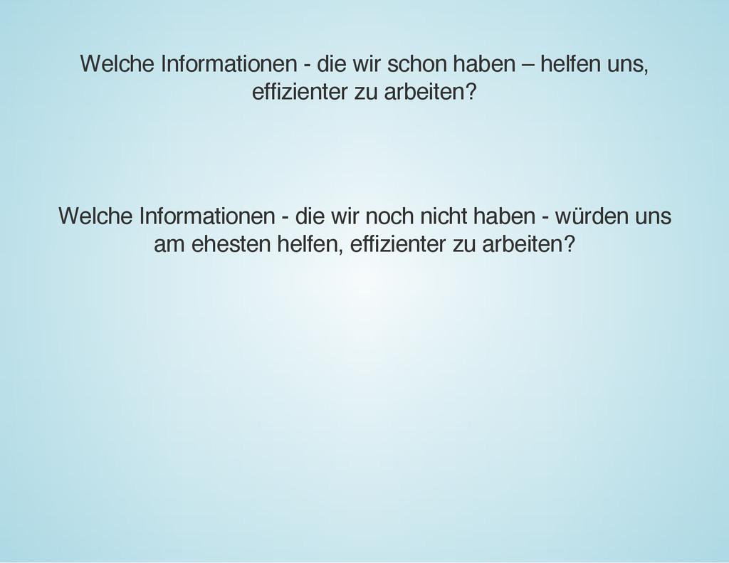Welche Informationen - die wir schon haben – he...