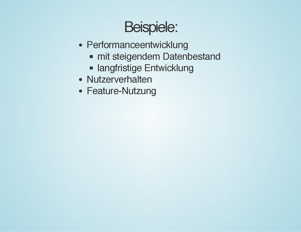 Beispiele: Performanceentwicklung mit steigende...