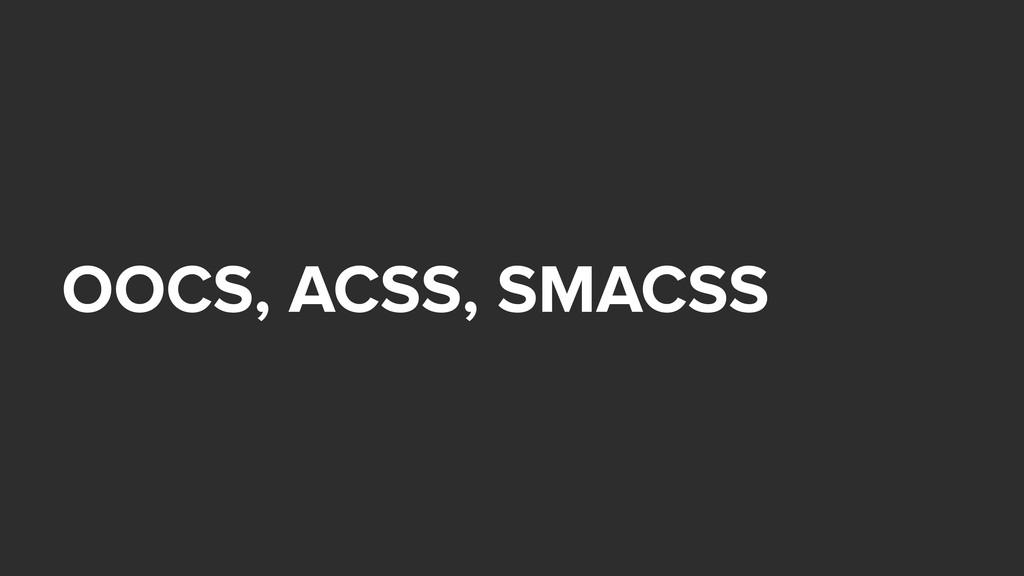 OOCS, ACSS, SMACSS