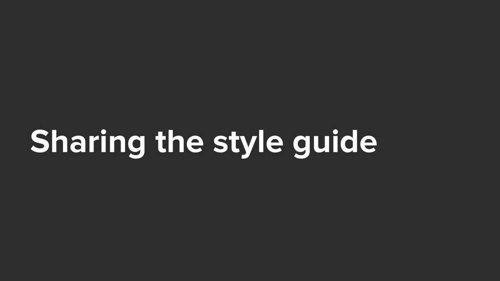 Sharing the style guide