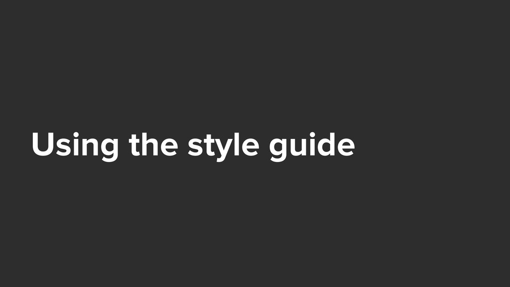 Using the style guide