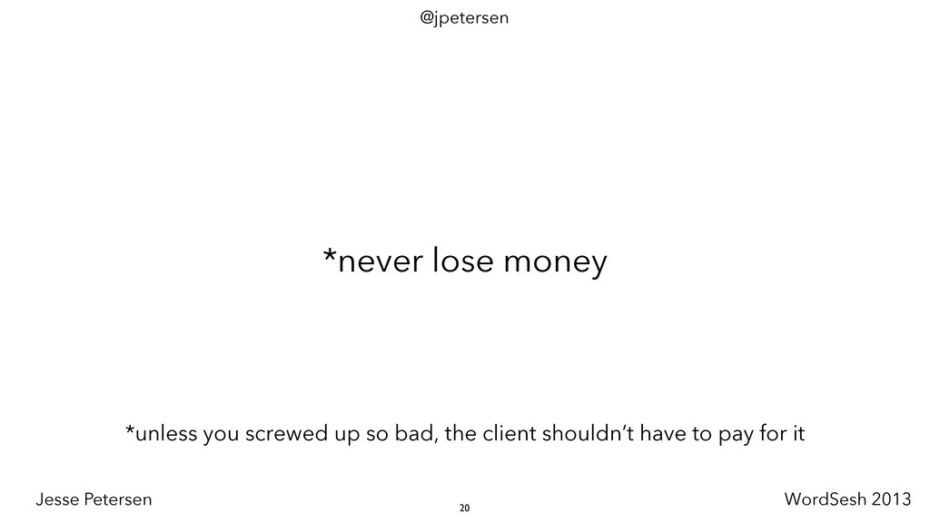 *never lose money *unless you screwed up so bad...