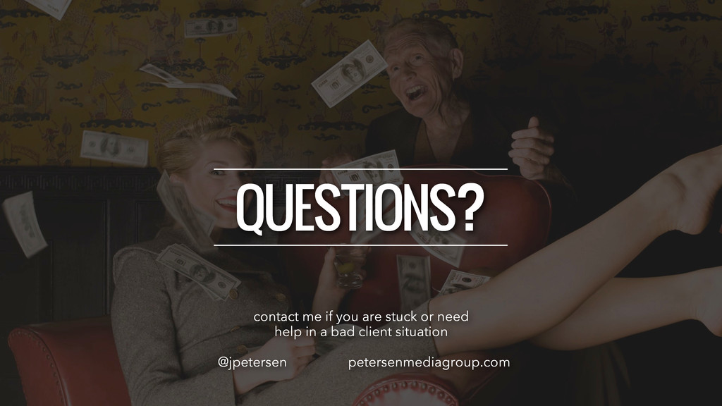 QUESTIONS? @jpetersen contact me if you are stu...