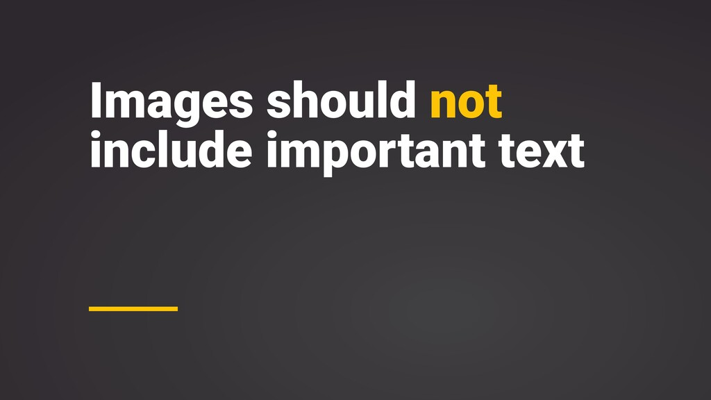 Images should not include important text