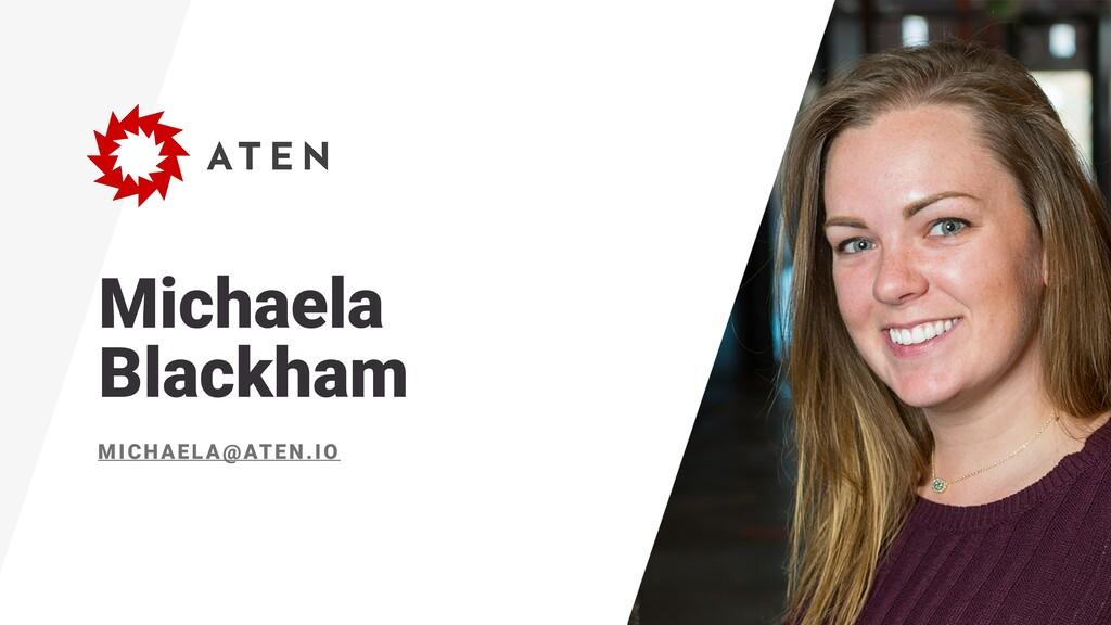 Michaela Blackham MICHAELA@ATEN.IO