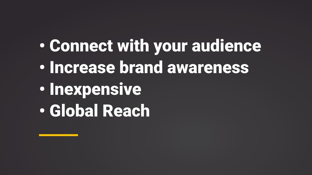 • Connect with your audience • Increase brand a...