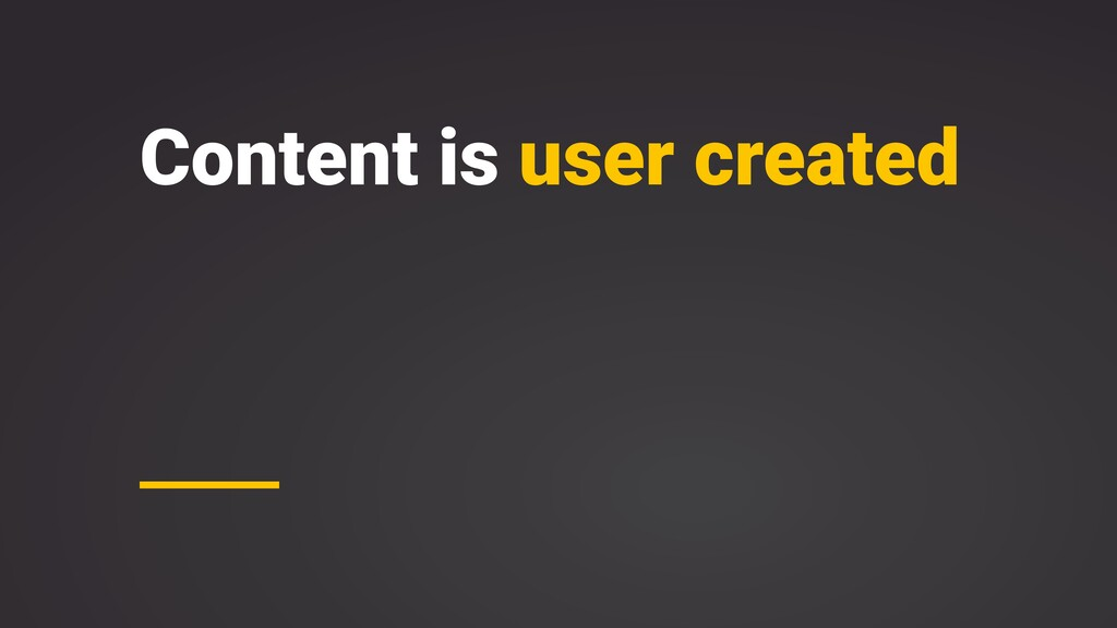 Content is user created