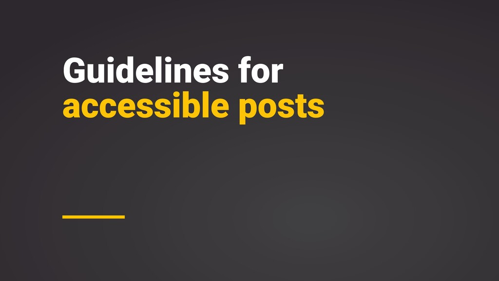 Guidelines for accessible posts