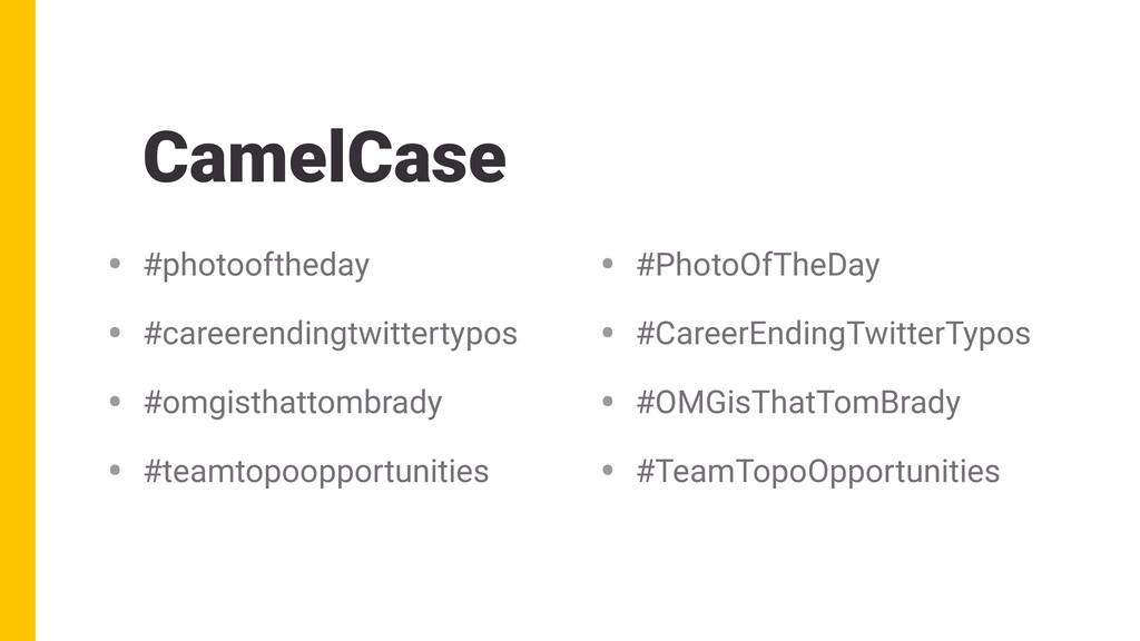 CamelCase • #photooftheday • #careerendingtwitt...