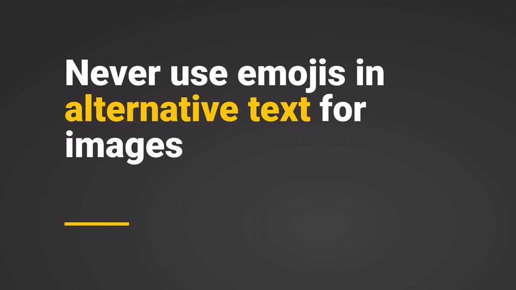 Never use emojis in alternative text for images