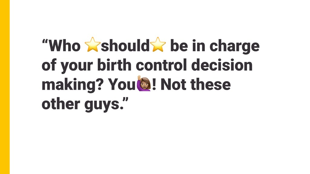 """""""Who ⭐should⭐ be in charge of your birth contro..."""