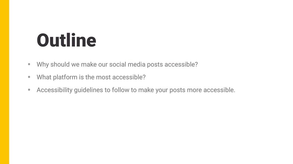 Outline • Why should we make our social media p...