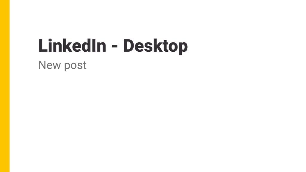 LinkedIn - Desktop New post