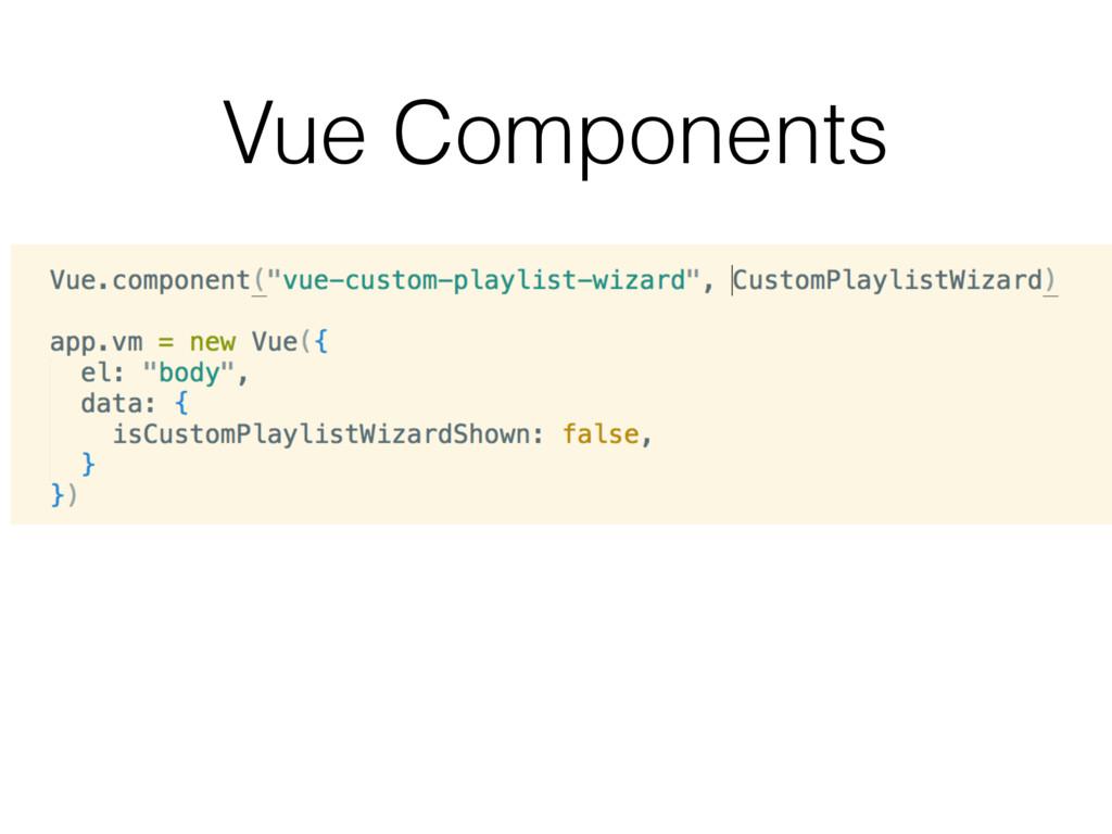 Vue Components