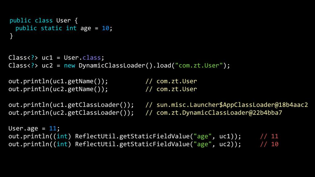Class<?> uc1 = User.class; Class<?> uc2 = new D...