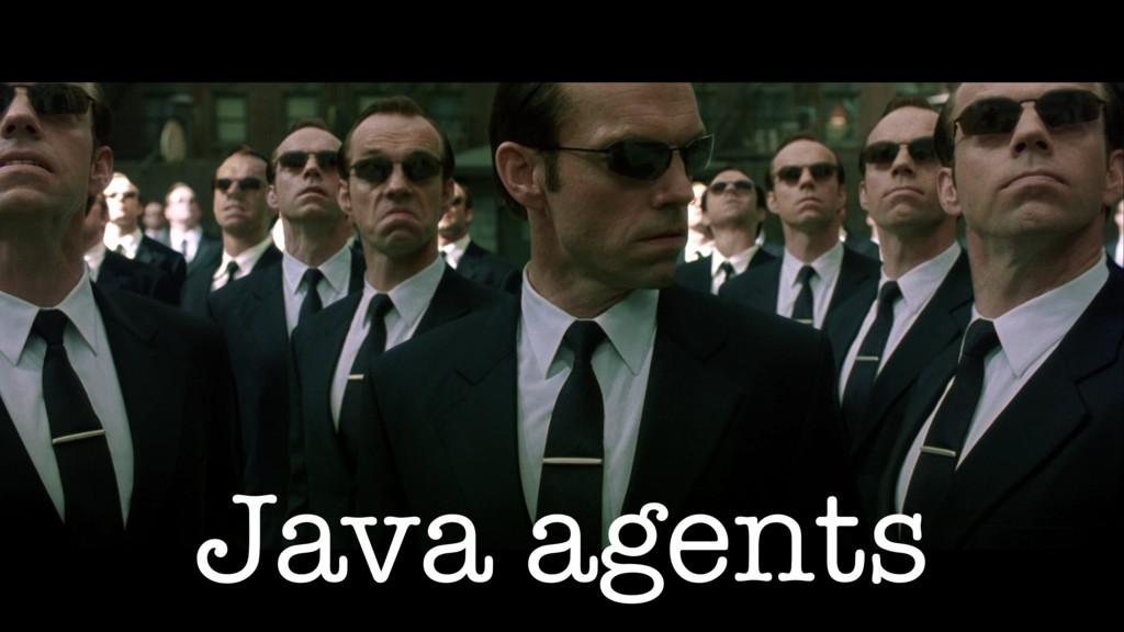 Java agents