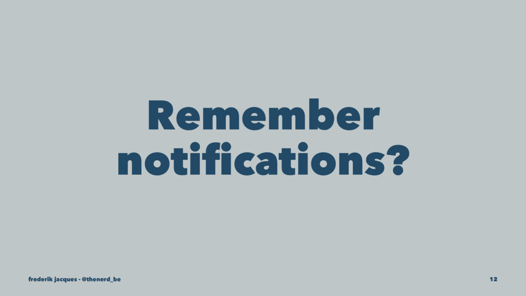 Remember notifications? frederik jacques - @then...