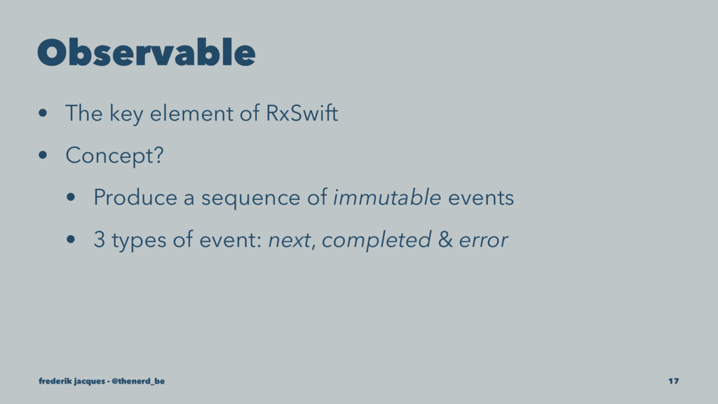 Observable • The key element of RxSwift • Conce...