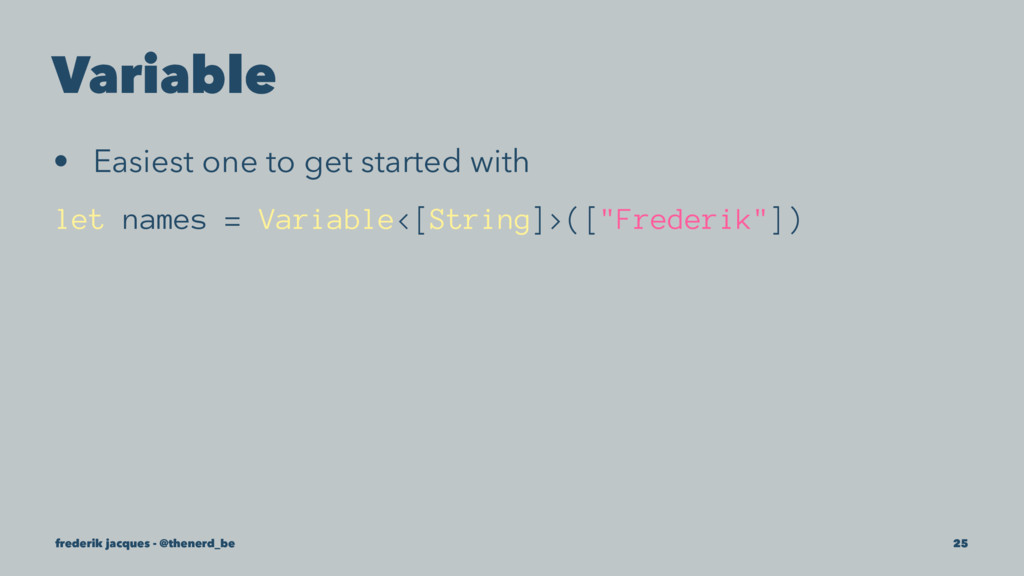 Variable • Easiest one to get started with let ...
