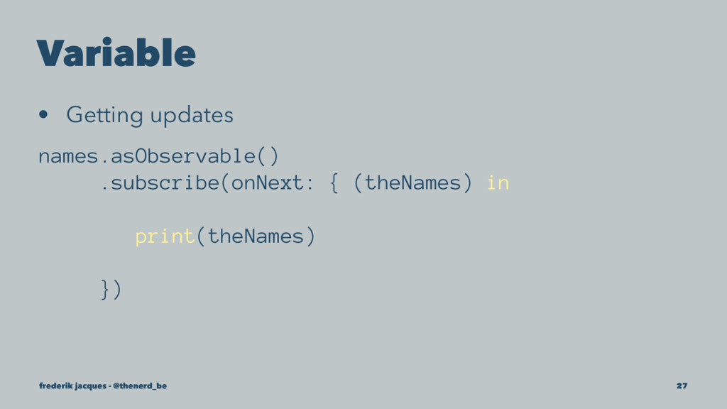Variable • Getting updates names.asObservable()...