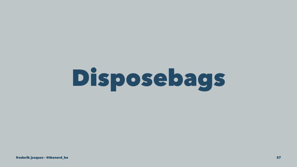 Disposebags frederik jacques - @thenerd_be 37