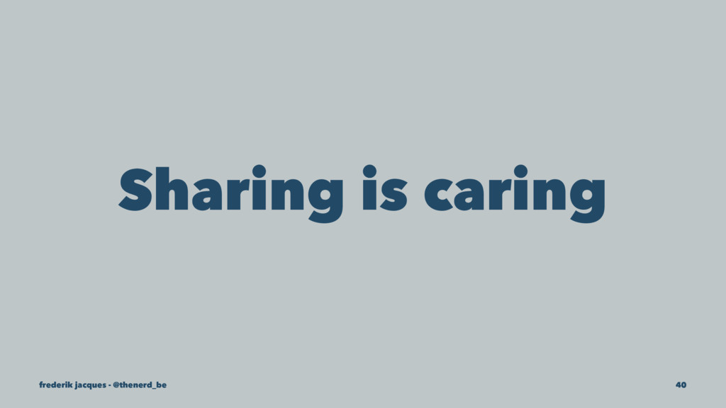 Sharing is caring frederik jacques - @thenerd_b...
