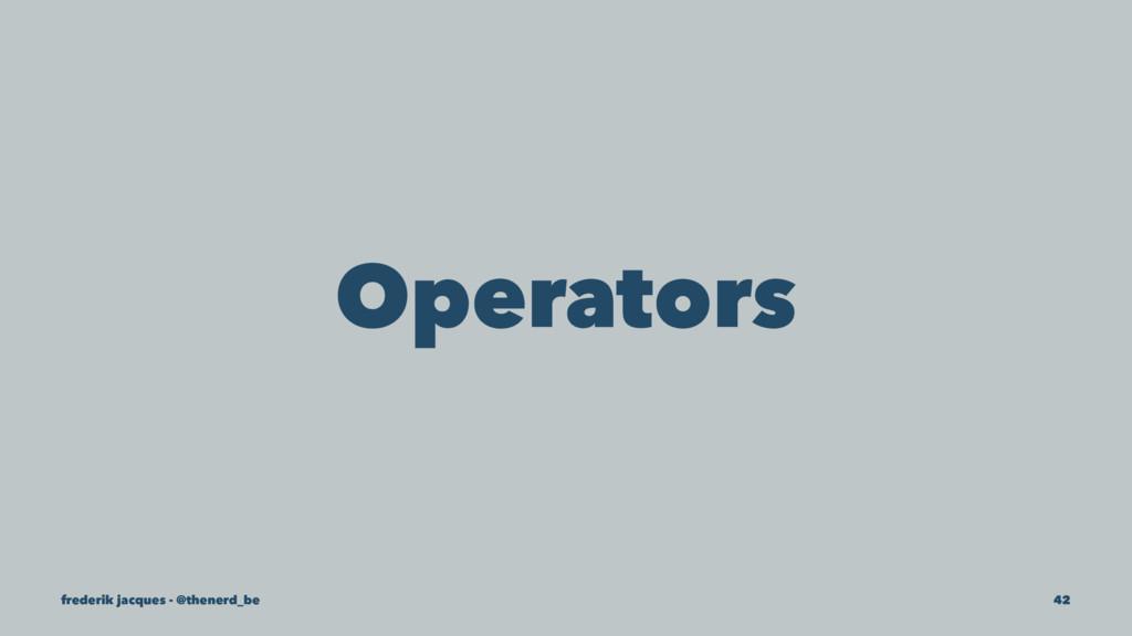 Operators frederik jacques - @thenerd_be 42
