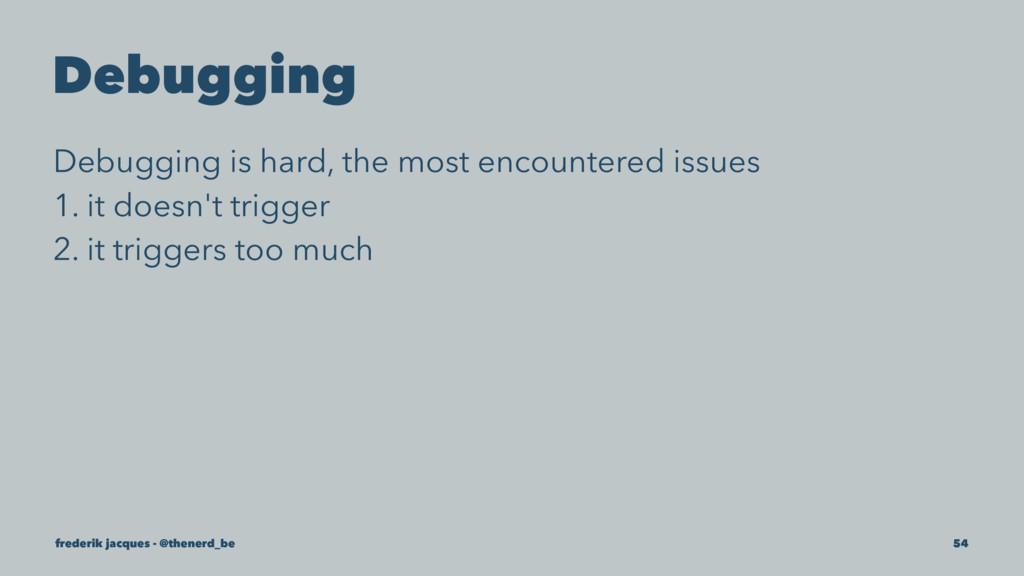 Debugging Debugging is hard, the most encounter...