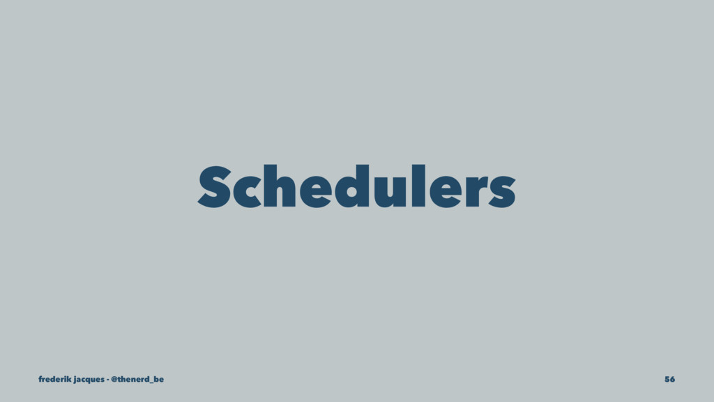 Schedulers frederik jacques - @thenerd_be 56