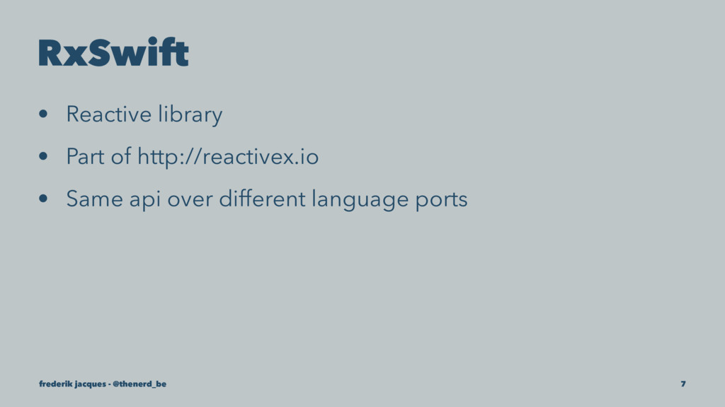 RxSwift • Reactive library • Part of http://rea...