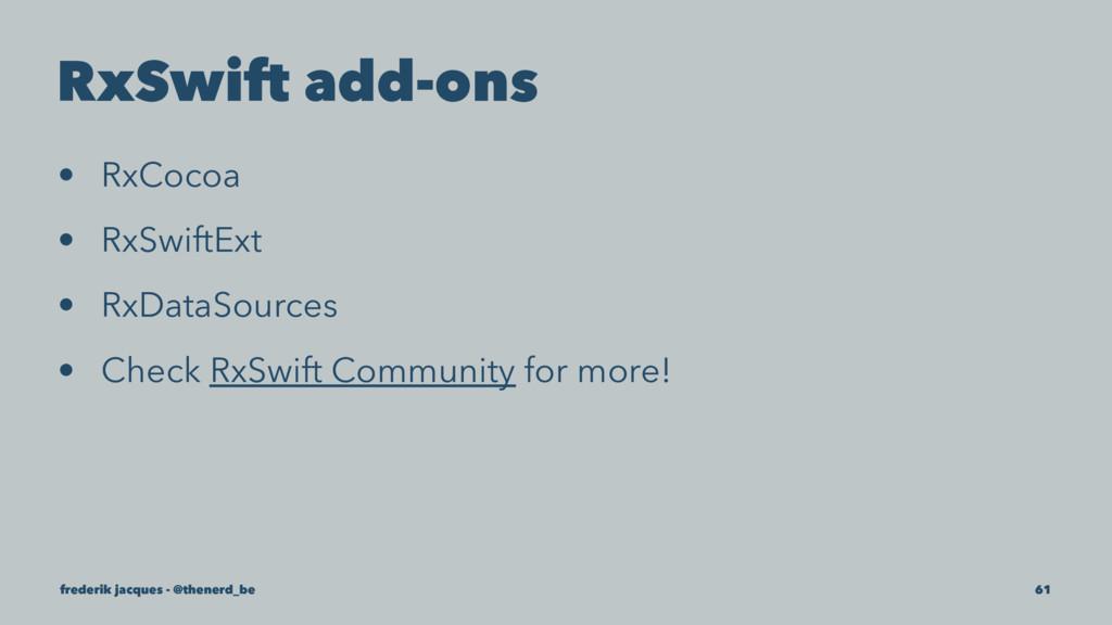 RxSwift add-ons • RxCocoa • RxSwiftExt • RxData...