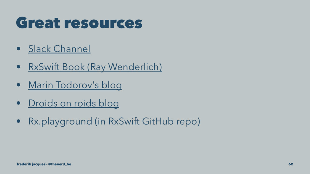 Great resources • Slack Channel • RxSwift Book ...