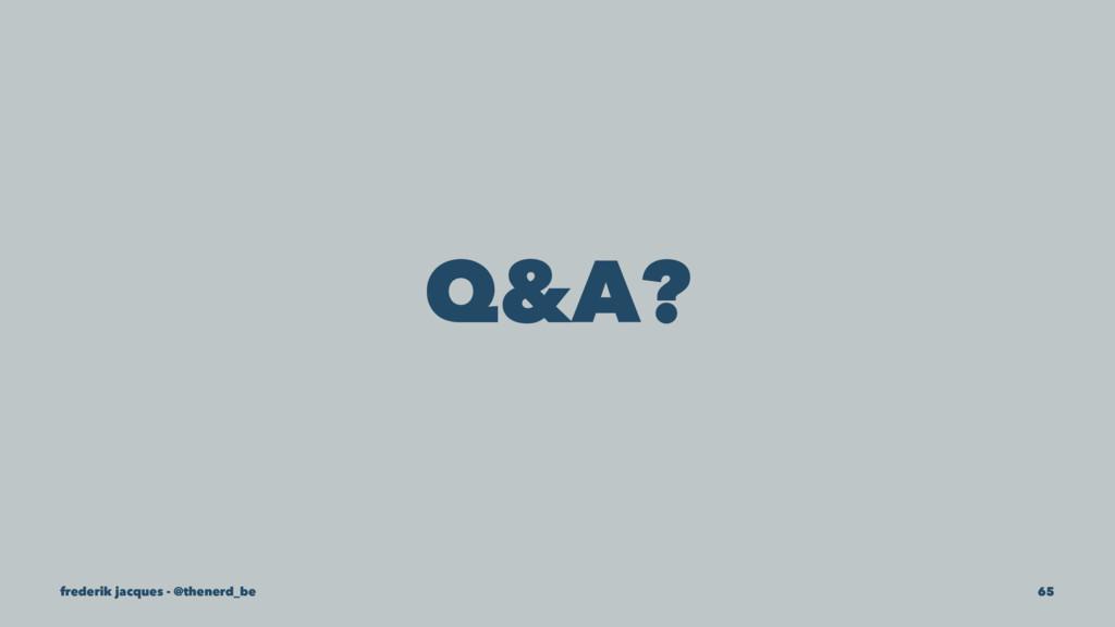 Q&A? frederik jacques - @thenerd_be 65