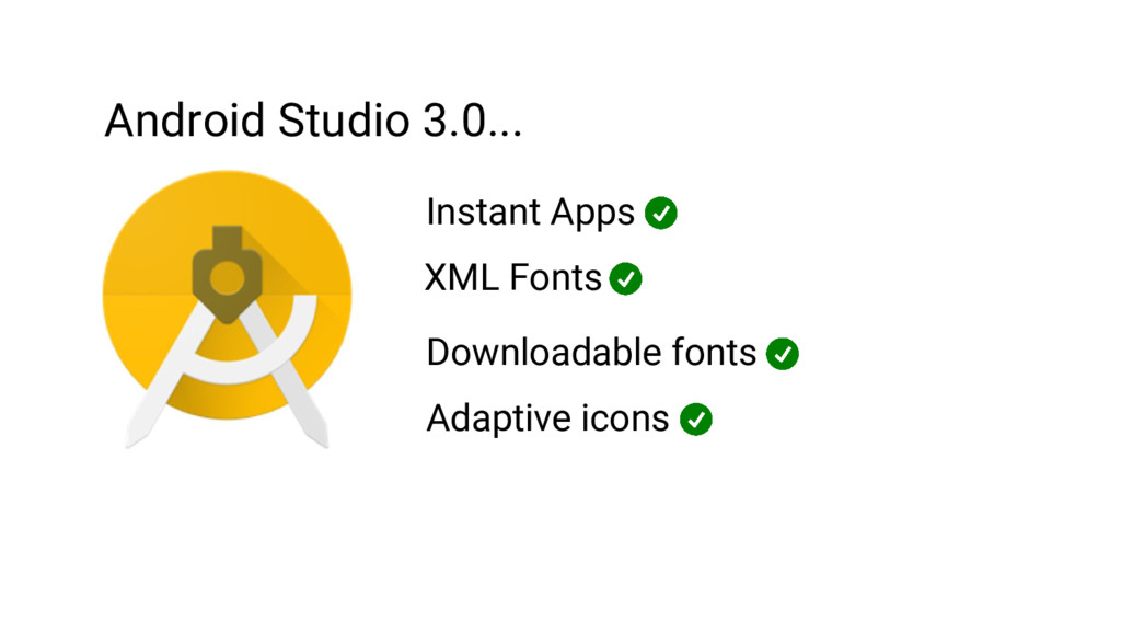 Android Studio 3.0... Instant Apps XML Fonts Do...