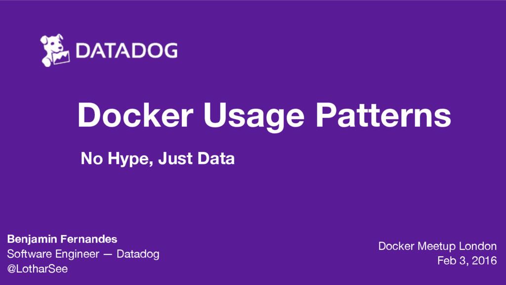 Docker Usage Patterns No Hype, Just Data Docker...