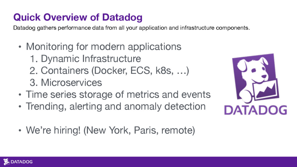 Quick Overview of Datadog Datadog gathers perfo...