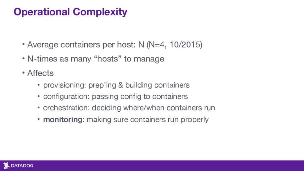Operational Complexity • Average containers per...