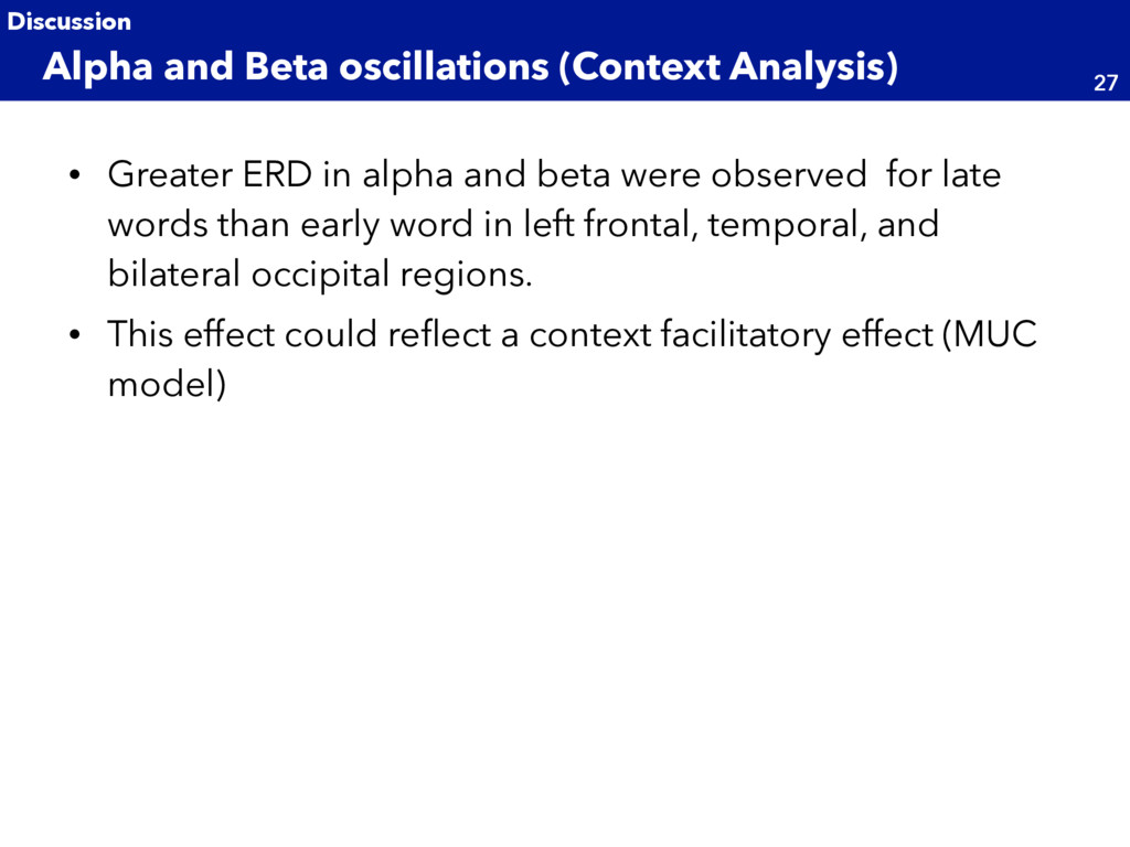 • Greater ERD in alpha and beta were observed f...